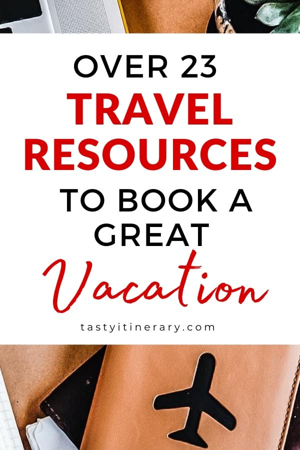Over 23 Travel Resources to Book a Great Vacation