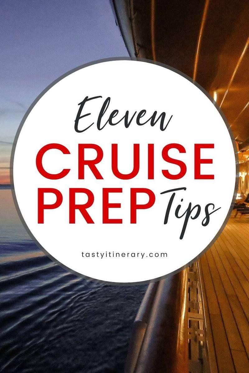 Eleven Cruise Prep Tips