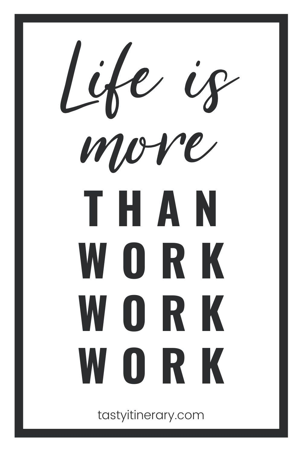 there is more to life than work | pinterest marketing image